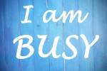 You Aren't Actually THAT Busy